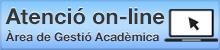 Atenció online Gestió Acadèmica