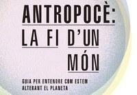 Antropocè: la fi d'un món